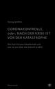 Coronakontrolle, oder: Nach der Krise ist vor der Katastrophe