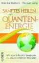 Sanftes Heilen mit Quantenenergie