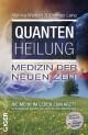 Quantenheilung - Medizin der neuen Zeit