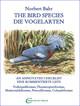 The Bird Species - Die Vogelarten - An Annotated Checklist . Eine kommentierte Liste
