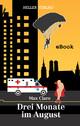 Drei Monate im August
