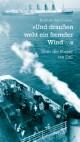 'Und draußen weht ein fremder Wind ...'