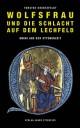 Wolfsfrau und die Schlacht auf dem Lechfeld