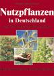 Nutzpflanzen in Deutschland von der Vorgeschichte bis heute
