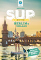 SUP-Guide Berlin & Umland