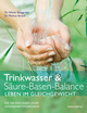 Trinkwasser & Säure-Basen-Balance - Leben im Gleichgewicht
