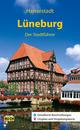 Hansestadt Lüneburg - Der Stadtführer