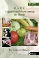 B.A.R.F: Artgerechte Rohernährung für Hunde