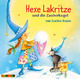 Hexe Lakritze und die Zauberkugel