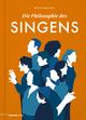 Die Philosophie des Singens