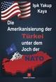 Die Amerikanisierung der Türkei unter dem Joch der NATO