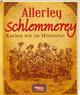 Allerley Schlemmerey
