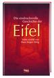 Die eindrucksvolle Geschichte der Eifel kühn erzählt