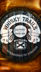 Whisky Trails Schottland