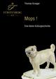 Mops! - Eine kleine Kulturgeschichte