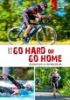 Go hard or go home - Faszination Ultratriathlon
