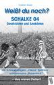 Weißt du noch? Schalke 04 Geschichten und Anekdoten