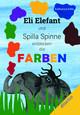 Eli Elefant und Spilla Spinne entdecken die Farben