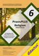 PraxisPLUS Religion Mittelschule 6