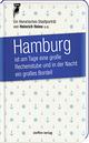 Hamburg ist am Tage eine große Rechenstube und in der Nacht ein großes Bordell