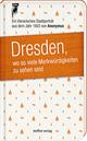 Dresden, wo so viele Merkwürdigkeiten zu sehen sind
