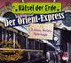 Rätsel der Erde - Der Orient-Express