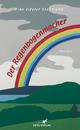 Der Regenbogenmacher