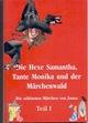 Die Hexe Samantha, Tante Monika und der Märchenwald I