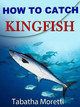 How To Catch Kingfish