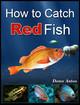 How To Catch Redfish