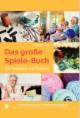 Das große Spiele-Buch für Menschen mit Demenz