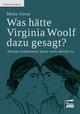 Was hätte Virginia Woolf dazu gesagt?