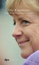 Die Kanzlerin - Angela Merkels Regierungsjahre