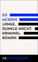 Lange, dunkle Nacht. Kriminalroman aus dem 87. Polizeirevier