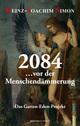 2084 ... vor der Menschendämmerung