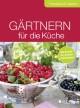 Gärtner für die Küche