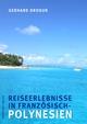 Reiseerlebnisse in Französisch-Polynesien