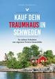 Kauf dein Traumhaus in Schweden