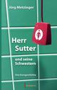 Herr Sutter und seine Schwestern