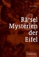 Rätsel und Mysterien der Eifel