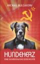 Hundeherz: Michail Bulgakow (Das hündische Herz)