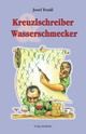Kreuzlschreiber Wasserschmecker