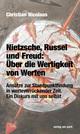 Nietzsche, Russel und Freud: Über die Wertigkeit von Werten
