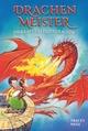 Drachenmeister 4 - Die Kraft des Feuerdrachen