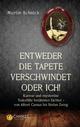 'Entweder die Tapete verschwindet oder ich!'. Kuriose und mysteriöse Todesfälle berühmter Dichter - von Albert Camus bis Stefan Zweig