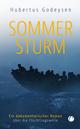 Sommersturm. Ein dokumentarischer Roman über die Flüchtlingswelle