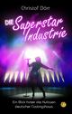Die Superstar Industrie