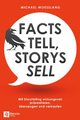 Facts tell, Storys sell