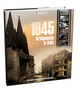 1945 Kriegsende in Köln