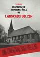Historische Kriminalfälle im Landkreis Uelzen